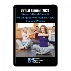 Virtual Summit - Women's Health: What Fitpros Need to Know About Training Women 2021