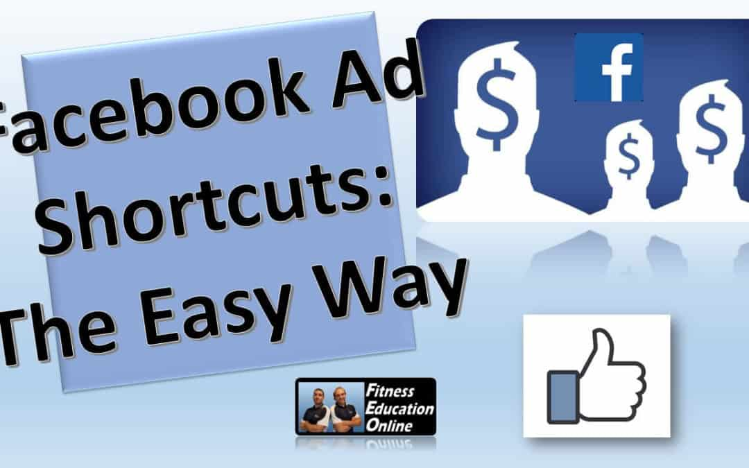 Facebook Ad Shortcuts: The Easy Way