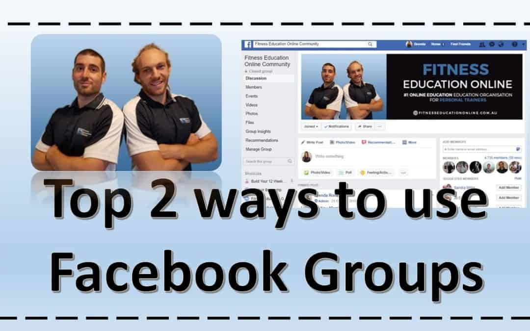 Top two ways to use Facebook Groups