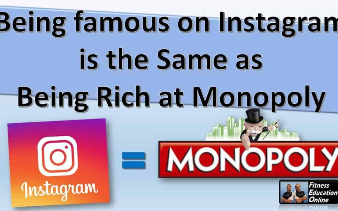 Being famous on Instagram is the Same as Being Rich at Monopoly