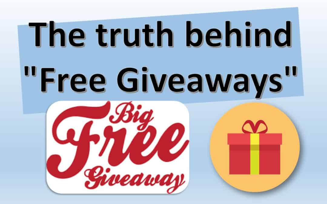 "The truth behind ""Free Giveaways"""