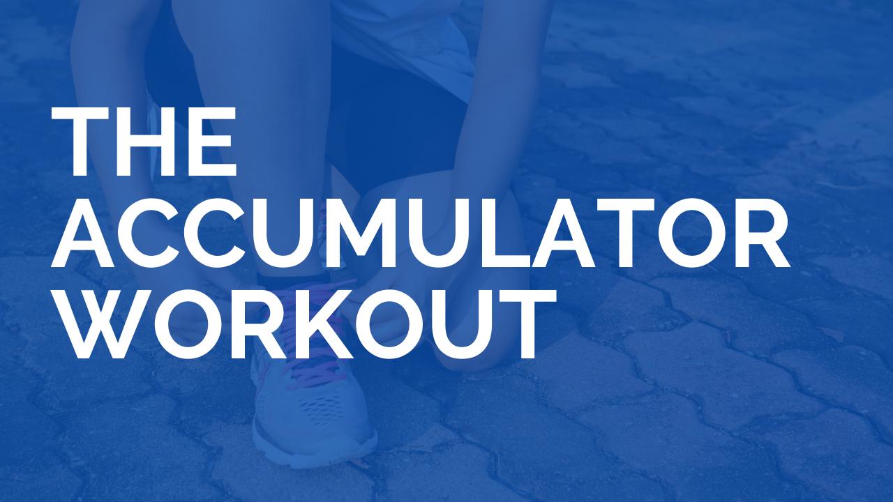The Accumulator Workout