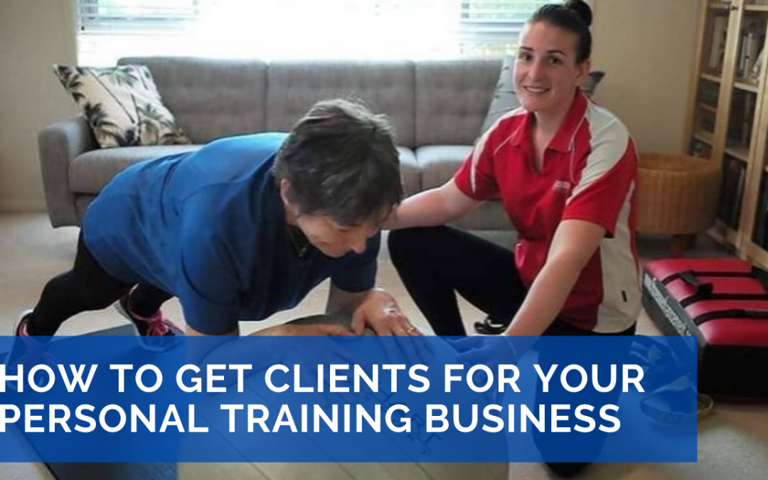 How to Get Clients For Your Personal Training Business