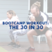 Bootcamp Workout: The 30 in 30