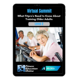 Training Seniors: What Fitpro's Need to Know About Training older adults  Level 2 (10CECs)