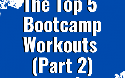 The Top 5 Bootcamp Workouts (Part 2)